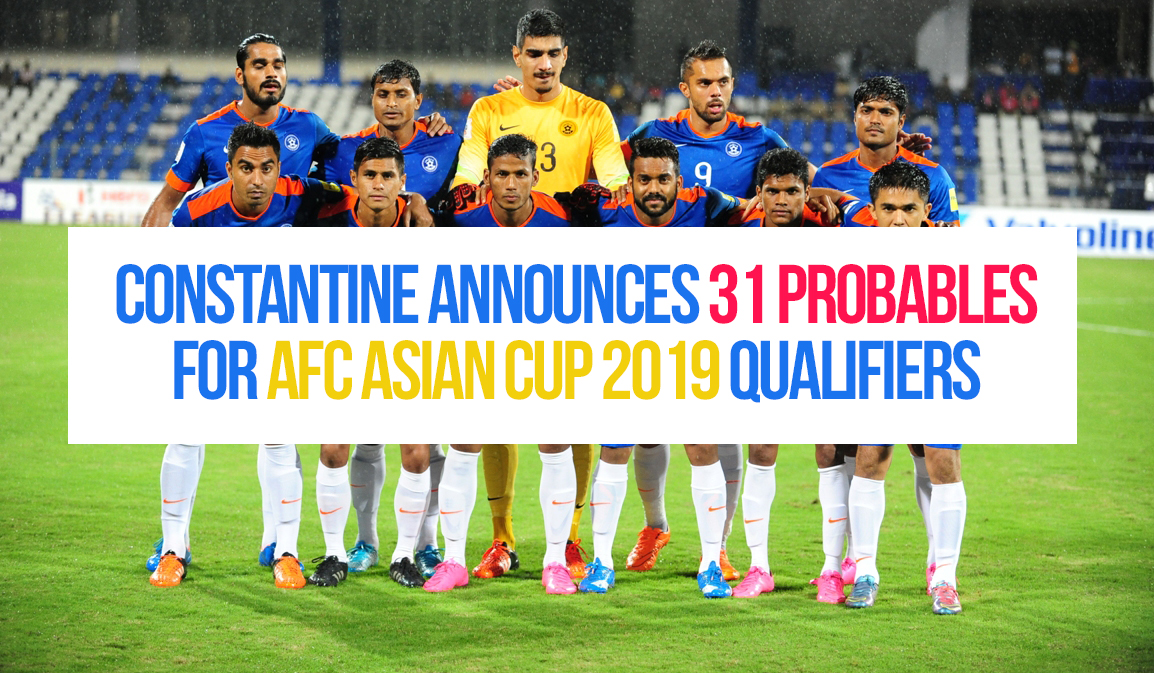 Constantine names 31 probables for AFC Qualifiers; 4 NEW names!